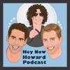 Hey Now Howard Podcast