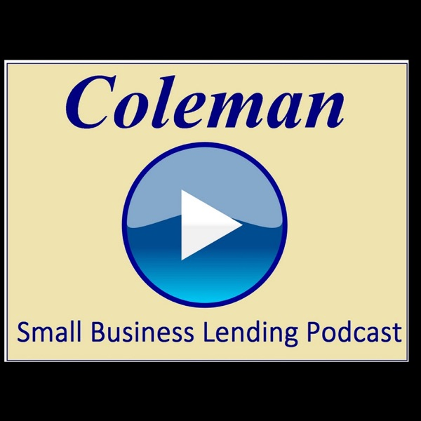 Coleman Small Business Lending Podcast