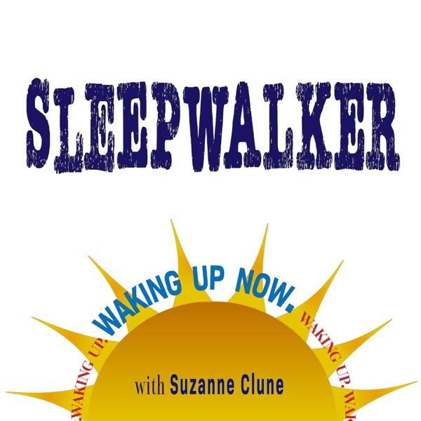 Sleepwalker: waking up now