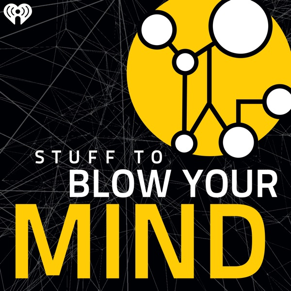 Stuff To Blow Your Mind