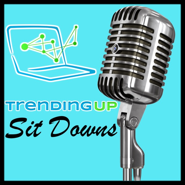 Trending Up Sit Downs