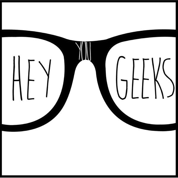 Hey You Geeks