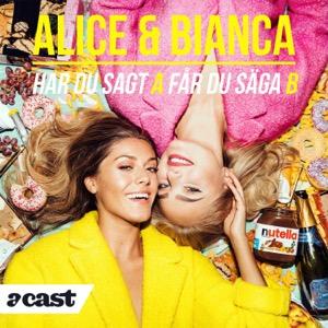 Alice & Bianca - Har du sagt A får du säga B