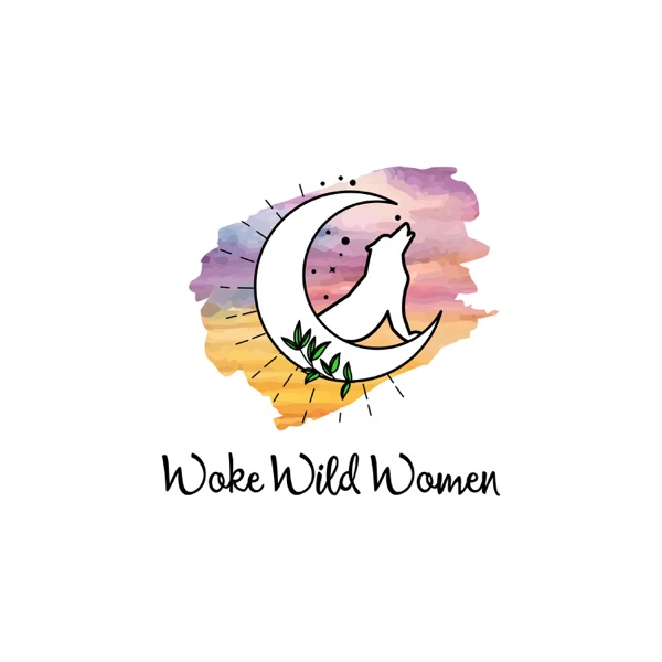 Woke Wild Women podcast show image