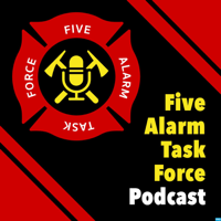 5-Alarm Task Force! podcast