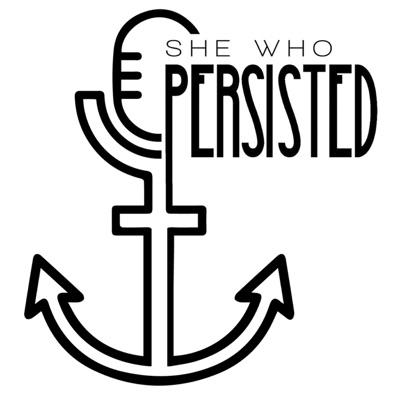 she who persisted podcast