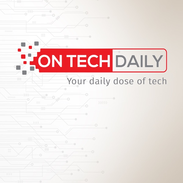 On Tech Daily - Daily dose of Tech