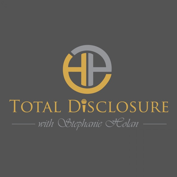 Total Disclosure with Stephanie Holan