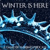 Winter Is Here: A Game of Thrones Podcast