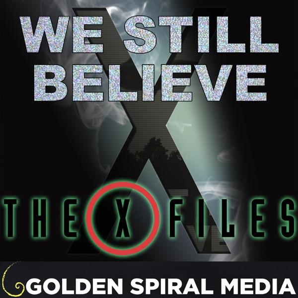 We Still Believe: The X-Files Fan Podcast