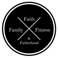 Faith, Family, Fitness, & Fatherhood podcast