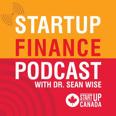 Finance Podcast - Startup Canada:Startup Canada: A Grassroots, Entrepreneur-led Movement to Bring Together, Celebrate, and Give a Voice to Canada's Entrepreneurship Community.
