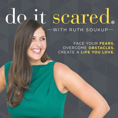 Do It Scared® with Ruth Soukup:Ruth Soukup