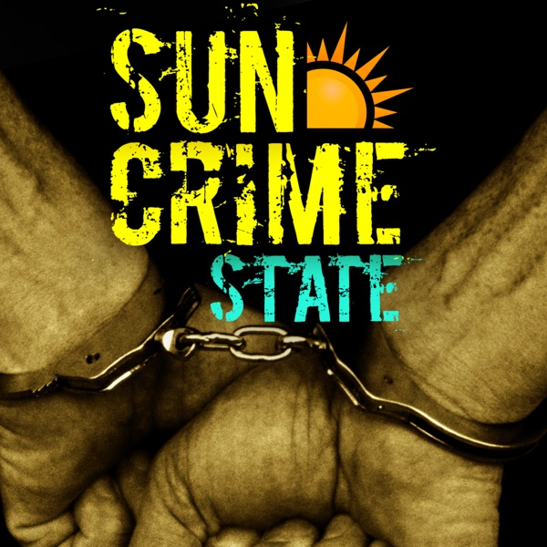 Sun Crime State Podcast