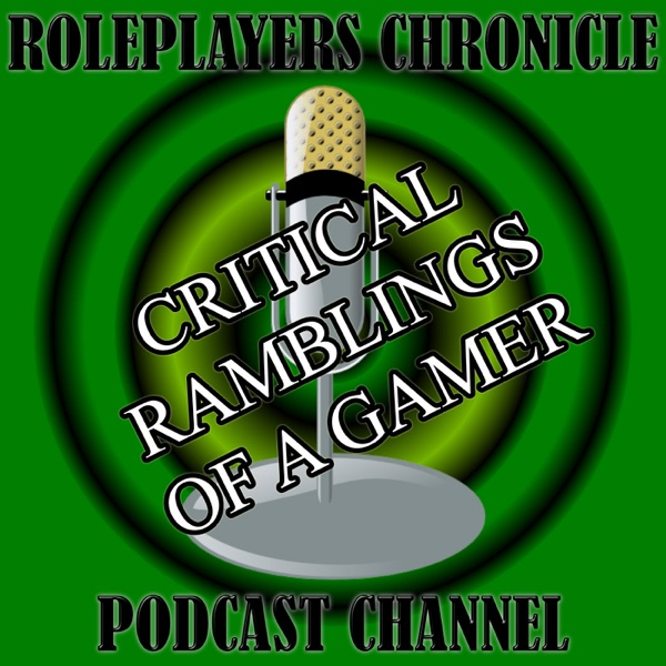 Critical Ramblings of a Gamer – Roleplayers Chronicle