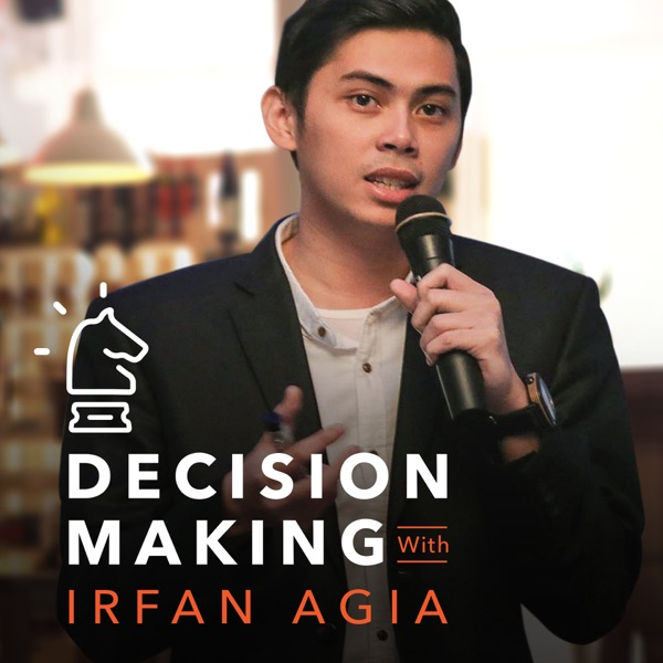 Decision Making with Irfan Agia