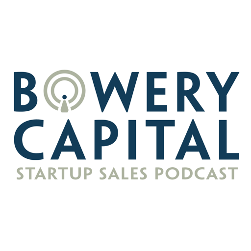 Cover image of Bowery Capital Startup Sales Podcast