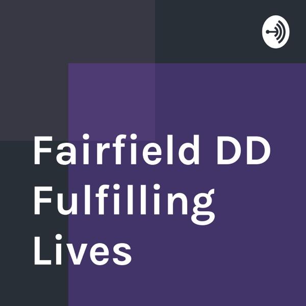 Fairfield DD Fulfilling Lives