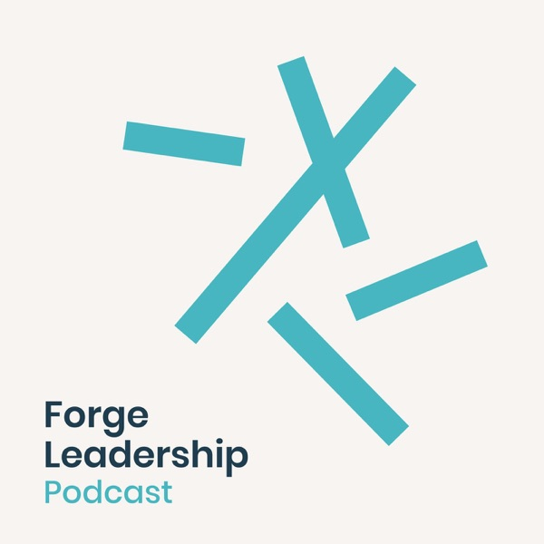 Forge Leadership Podcast