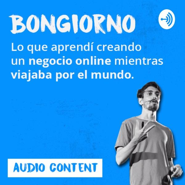 BONGIORNO: Crear Negocios Online y Viajar