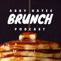 Abby Hates Brunch podcast