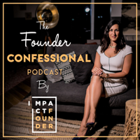 Founder Confessionals by Impact Founder podcast