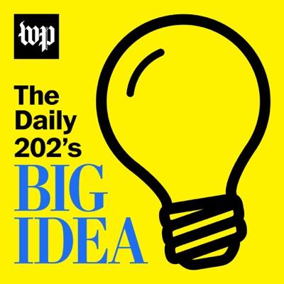 The Daily 202's Big Idea:The Washington Post