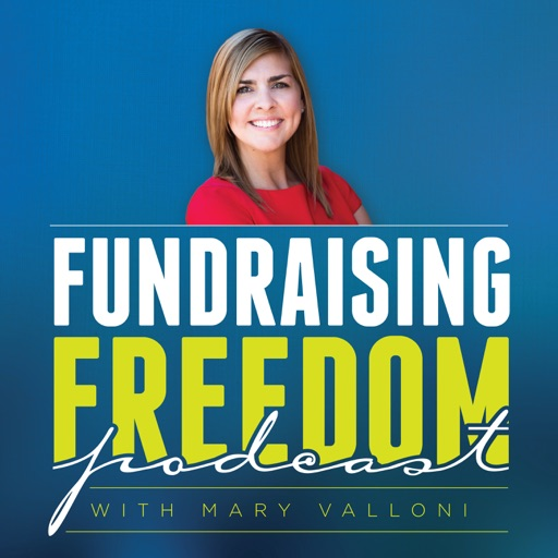 Cover image of Fundraising Freedom Podcast with Mary Valloni