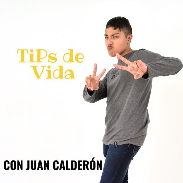 Tips De Vida Con Juan Calderón