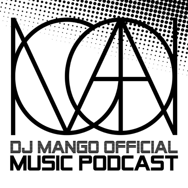 DJ MANGO Official Music Podcast
