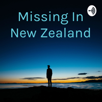 Missing In New Zealand podcast