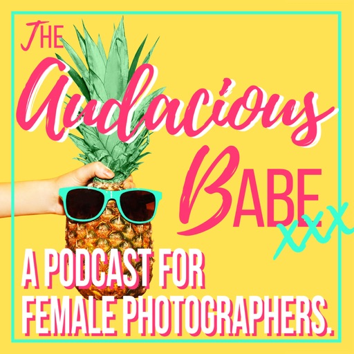 Cover image of The Audacious Babe Podcast - For Female Photographers
