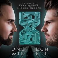Only Tech Will Tell podcast