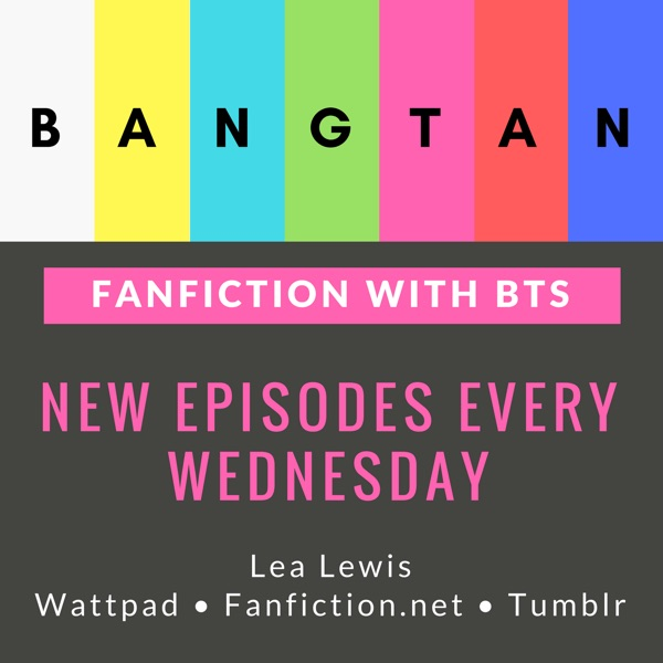 Fanfiction With BTS Podcast – Lyssna här – Podtail