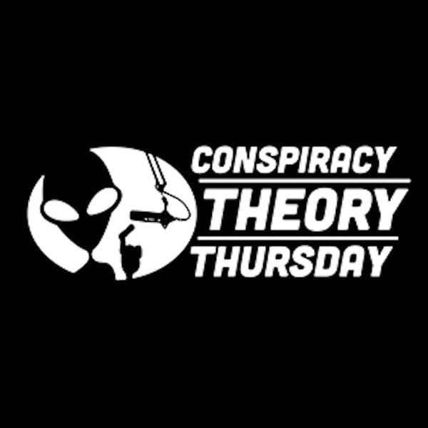 Conspiracy Theory Thursday
