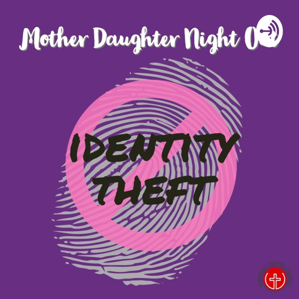 STOP Identity Theft! Mother Daughter Night Out