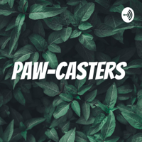 Paw-casters podcast