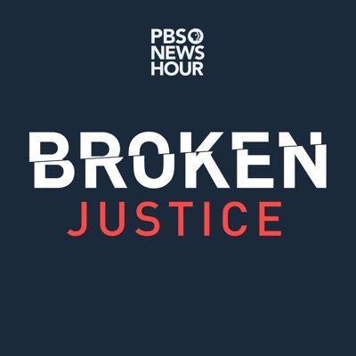 Broken Justice:PBS NewsHour