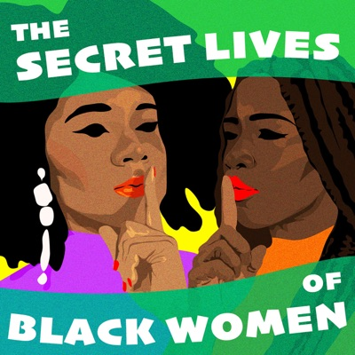 The Secret Lives of Black Women:The Secret Lives of Black Women and Stitcher