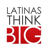 Latinas Think Big® Podcast podcast