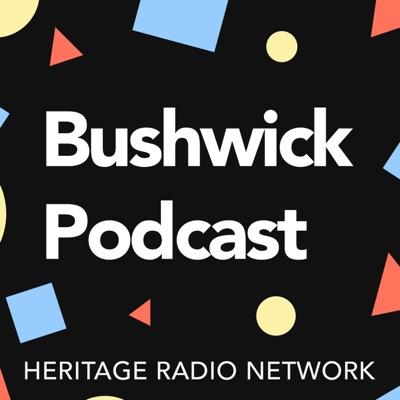 Bushwick Podcast:Heritage Radio Network