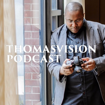 ThomasVision Podcast