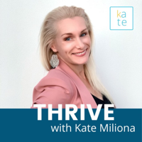 THRIVE with Kate Miliona podcast
