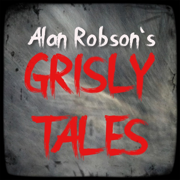 Alan Robson's Grisly Tales