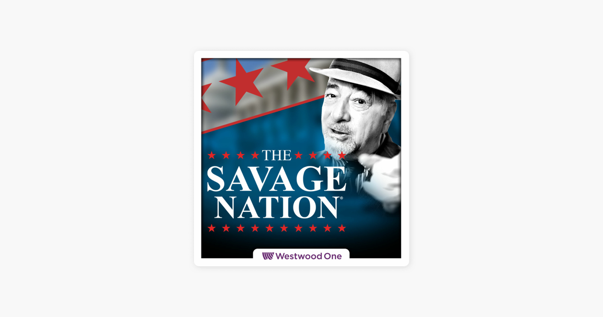The Savage Nation Podcast on Apple Podcasts