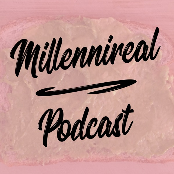 Millennireal Podcast