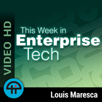 This Week in Enterprise Tech (Video HD) podcast