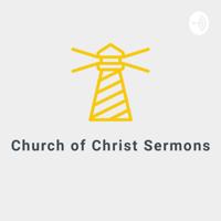 Church of Christ Sermons podcast