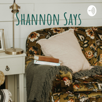Shannon Says podcast