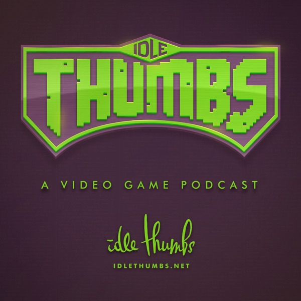 Idle Thumbs | Podbay